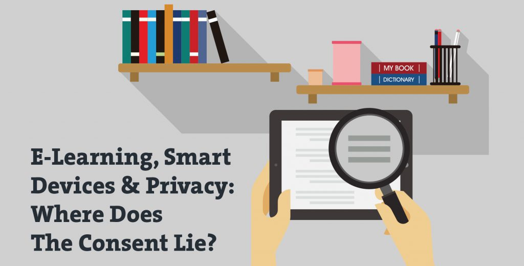 E-Learning, Smart Devices & Privacy: Where Does the Consent Lie?