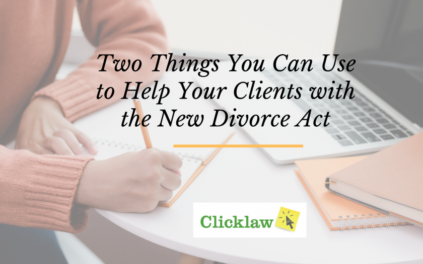 Clicklaw: Two things you can use to help your clients with the new Divorce Act