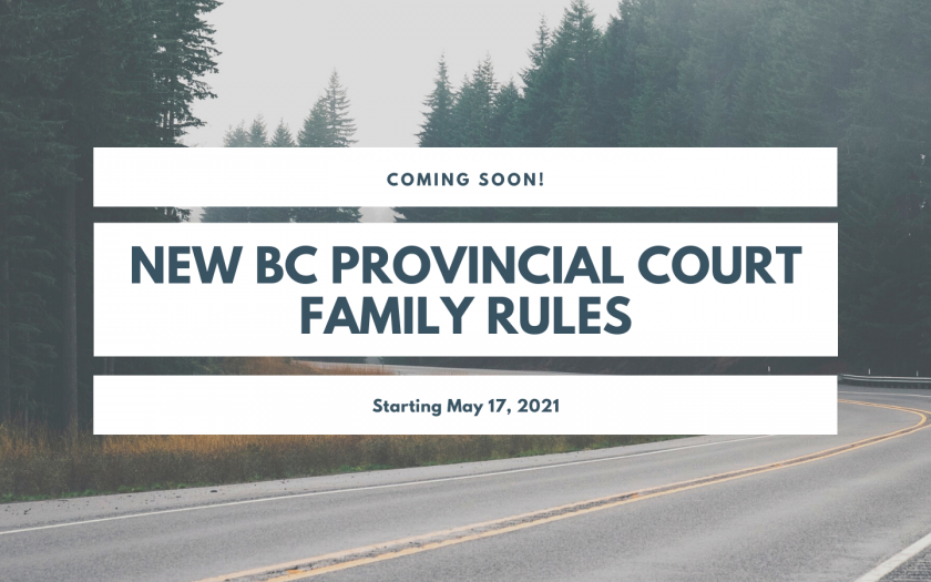 Coming soon! New BC Provincial Court Family Rules starting May 17, 2021