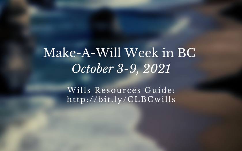Make-A-Will Week in BC, October 3-9 2021. Wills Resources Guide: http://bit.ly/CLBCwills.